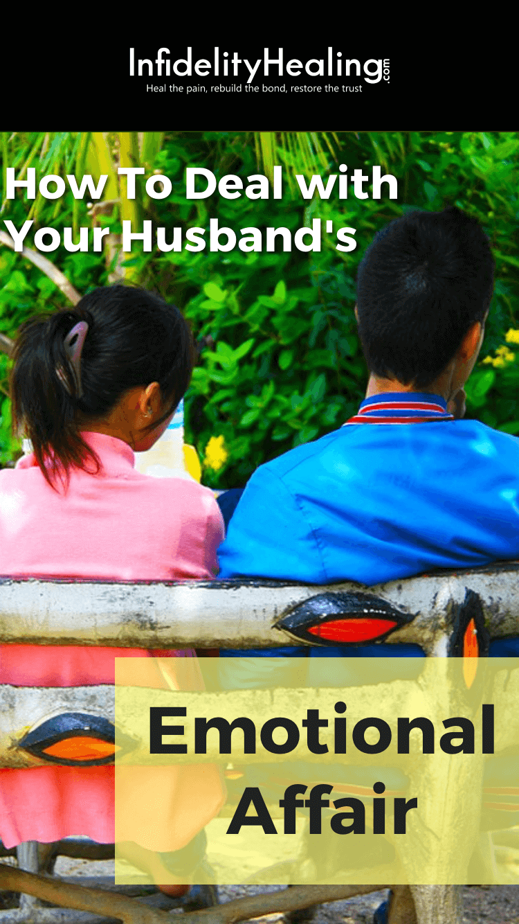 husband emotional affair How to Deal With Your Husbands Emotional Affair